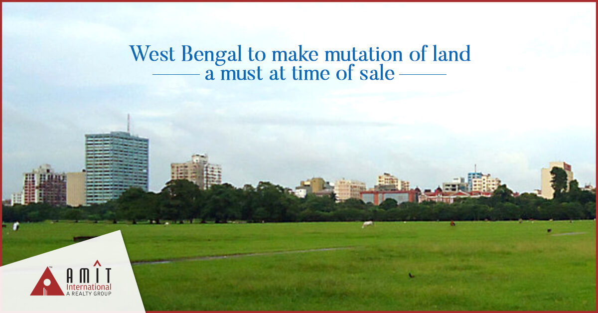 West Bengal to Make Mutation of Land a Must at Time of Sale